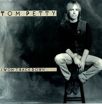 """Tom Petty – """"I Won't Back Down""""   Don't Forget The Songs 365"""