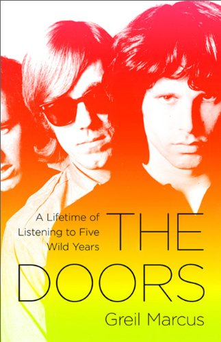 I believe Greil Marcus described this directors cut version of \u201cGloria\u201d best when he wrote in his book The Doors A Lifetime of Listening to Five Years ...  sc 1 st  Don\u0027t Forget The Songs 365 - WordPress.com & The Doors \u2013 \u201cGloria (live \u0026 uncut)\u201d | Don\u0027t Forget The Songs 365